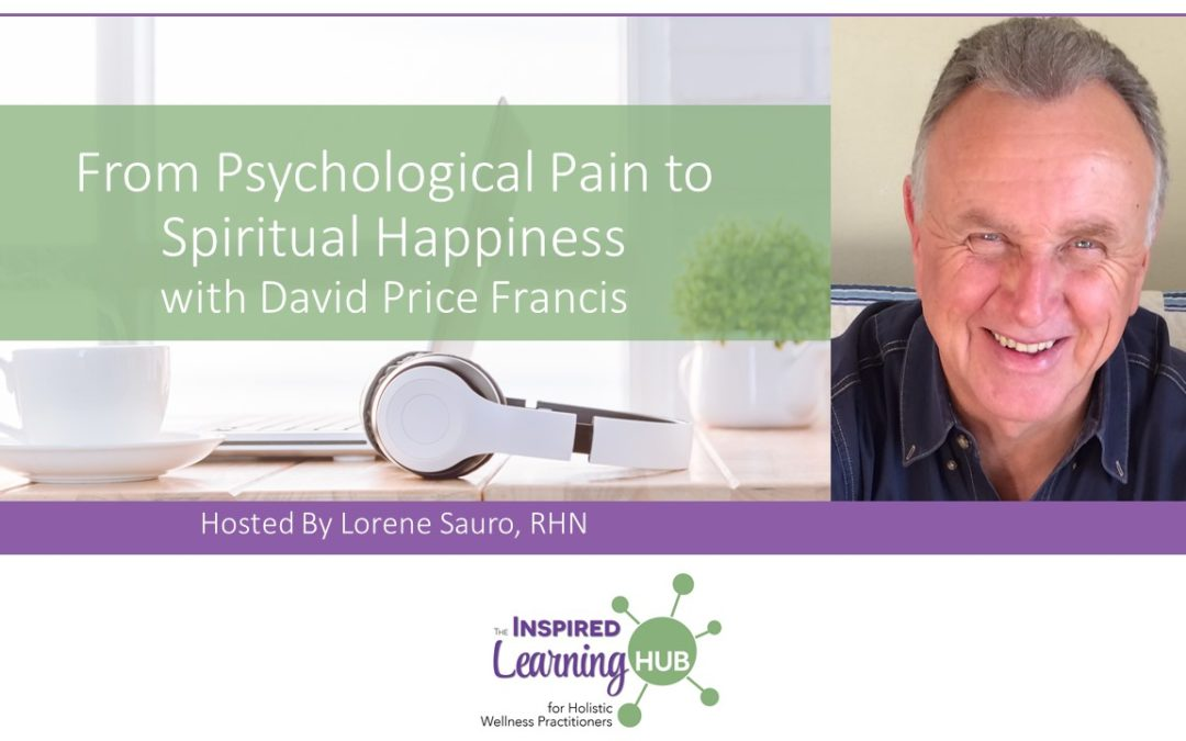 From Psychological Pain to Spiritual Happiness